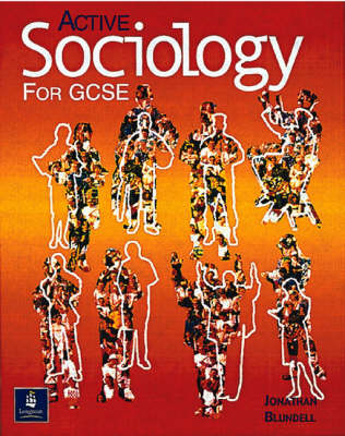 Active Sociology for GCSE by Jonathan Blundell