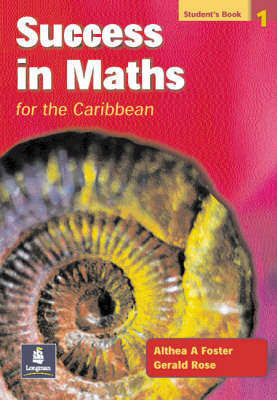 Success in Maths for the Caribbean Students' Book 1 by Althea Foster, Gerry Rose