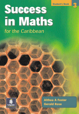 Success in Maths for the Caribbean Student's Book 3 by Althea Foster, Gerry Rose