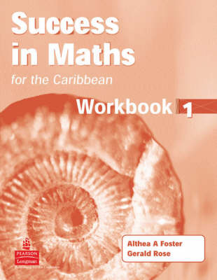 Success in Maths for the Caribbean by Althea Foster, Gerry Rose