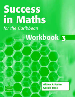 Success in Maths for the Caribbean Workbook 3 by Althea Foster, Gerry Rose