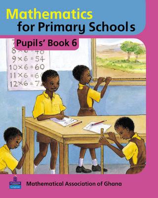 Basic Mathematics for Ghana Pupils Book by Mathematical Association of Ghana, S. Gyimah, E. Wilmot