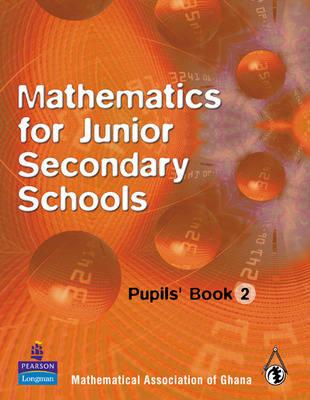 Ghana Mathematics for Junior Secondary Schools Pupils Book 2 by Mathematical Association of Ghana