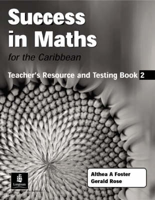 Success in Maths for the Caribbean Teacher Resource & Testing Book by Althea Foster, Gerry Rose