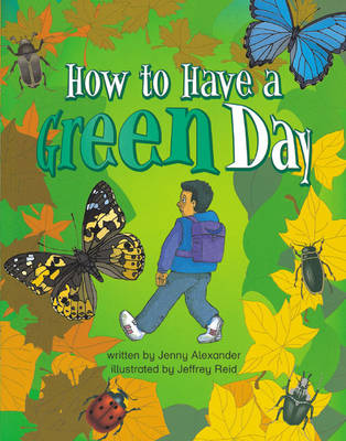 How to Have a Green Day Info Trail Competent by Jenny Alexander, Christine Hall, Martin Coles