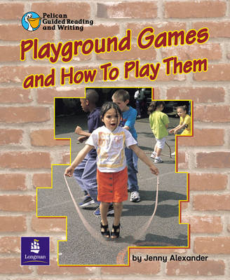 Playground Games and How to Play Them Year 2 by Jenny Alexander, Wendy Body, Carol Matchett
