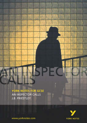 York Notes on An Inspector Calls by John Scicluna