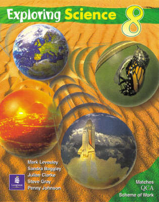 Exploring Science QCA Pupils Book Year 8 by Mark Levesley, Sandra Baggley, Julian Clarke, Steve Gray