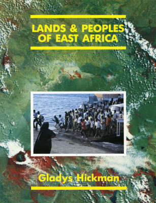 Lands and People of East Africa by Gladys Minnie Hickman, S. H. G. Dickens, W. H. G. Dickins