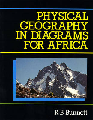 Physical Geography in Diagrams for Africa New Edition by Ron B. Bunnett