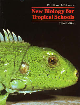 New Biology for Tropical Schools by R. H. Stone, A. B. Cozens