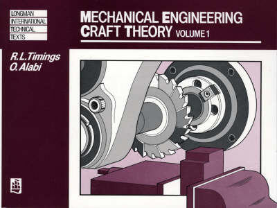 Mechanical Engineering Craft Theory and Related Subjects by Roger L. Timings, O. Alabi