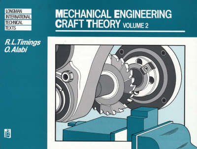 Mechanical Engineering Craft Theory by Roger L. Timings, O. Alabi
