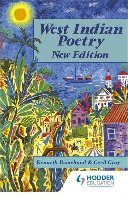 West Indian Poetry An Anthology for Schools by Cecil Gray, Kenneth Ramchand