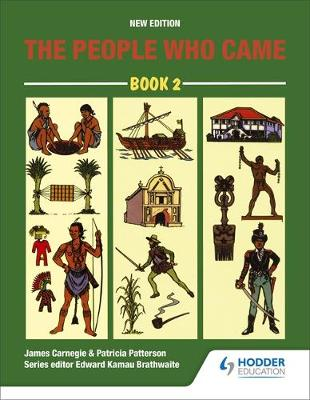 The People Who Came by Edward K. Brathwaite, James Carnegie, John Robottom, P. Patterson