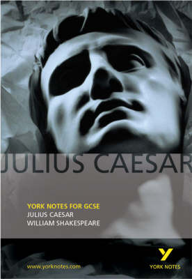 Julius Caesar: York Notes for GCSE by Martin Walker