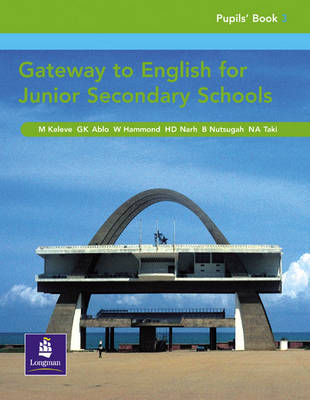 Gateway to English for Junior Secondary Schools Pupils Book by N. Afi Taki, B. Ntsugah, H. Narh, W. Hammond