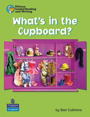 Pelican Guided Reading and Writing What's in the Cupboard Pack of 6 Resource Books and 1 Teachers Book by S. Cullimore, J. Warburton, Wendy Body