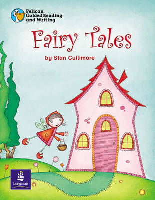 Pelican Guided Reading and Writing Year 1 Fairy Tales Pack of 6 Resource Books and 1 Teachers Book by Stan Cullimore, Wendy Body, J. Warburton
