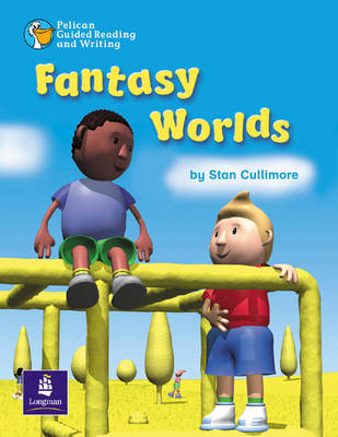 Pelican Guided Reading and Writing Year 1 Fantasy Worlds Pack of 6 Resource Books and 1 Teachers Book by Stan Cullimore, Wendy Body, Carol Matchett