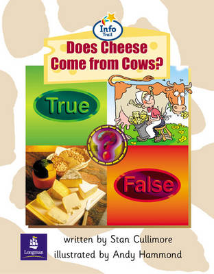 Info Trail Beginner Stage: Does Cheese Come from Cows? by Christine Hall, Martin Coles, Stan Cullimore