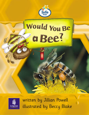 Info Trail Beginner:Would You be a Bee? by Christine Hall, Martin Coles, Jillian Powell