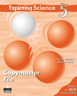 Exploring Science Copymasters 5 Copymasters by Penny Johnson, Mark Levesley