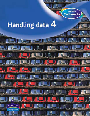 Longman MathsWorks: Year 4 Handling Data Pupils' Book by Tony Cotton