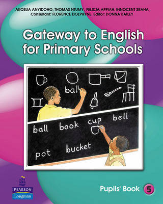 Gateway to English for Primary Schools Pupils Book 5 by Akosua Anyidoho, Thomas Ntumy