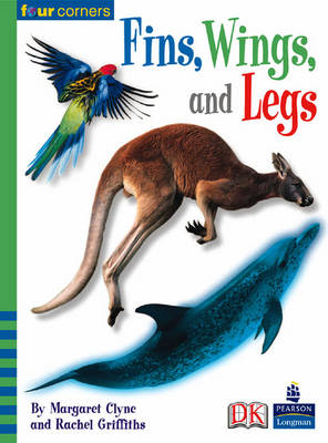 Four Corners: Fins, Wings and Legs (Pack of Six) by Rachel Griffiths, Margaret Clyne