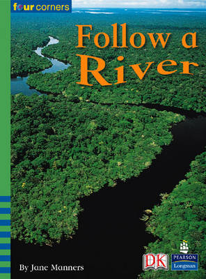 Four Corners: Follow a River (Pack of Six) by Jane Manners