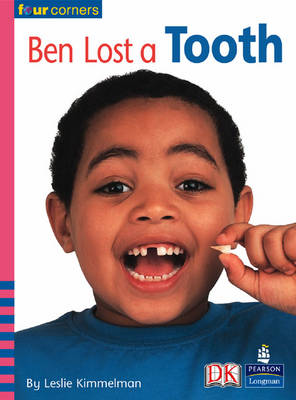 Four Corners: Ben Lost a Tooth (Pack of Six) by Leslie Kimmelman, Vaughan