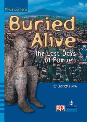 Four Corners: Buried Alive: Pompeii (Pack of Six) by Charlotte Allin, Valerie Wilding