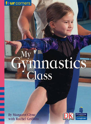 Four Corners: My Gymnastics Class by Margaret Clyne, Rachel Griffiths