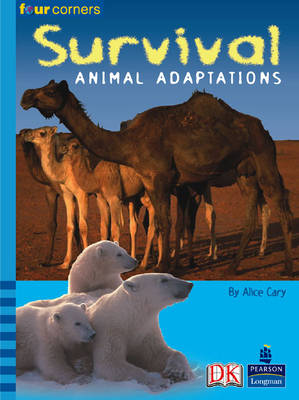 Four Corners: Survival: Animal Adaptations (Pack of Six) by Alice Cary