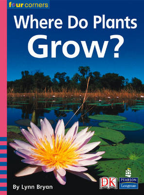 Four Corners: Where Do Plants Grow? (Pack of Six) by Lynn Bryan