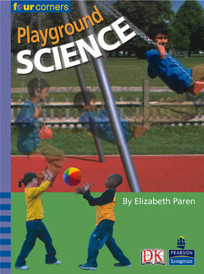 Four Corners: Playground Science (Pack of Six) by Elizabeth Paren