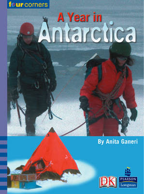 Four Corners: A Year in Antarctica by Anita Ganeri
