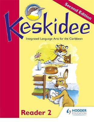 Keskidee Reader 2 Integrated Language Arts for the Caribbean by Louise Bennett, Anne Worrall, Ann Ward