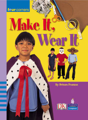 Four Corners: Make it, Wear it by Deborah Pearson
