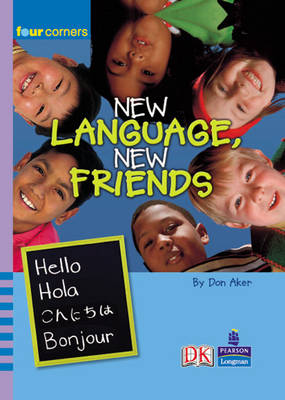 Four Corners: New Language, New Friends by Don Aker