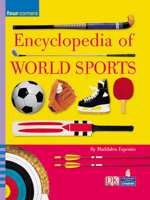 Four Corners: Encyclopedia of World Sports by Maddalen. Esposito