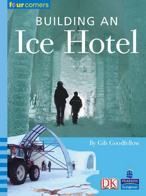 Four Corners: Building an Ice Hotel by Gib Goodfellow
