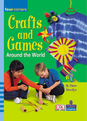 Four Corners: Crafts, Snacks and Games by Claire Llewellyn