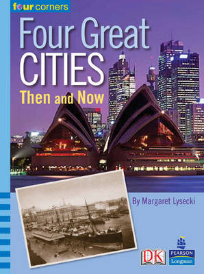 Four Corners: Four Great Cities: Then and Now by Margaret Lysecki