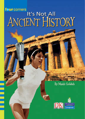 Four Corners: It's Not All Ancient History by Meish Goldish