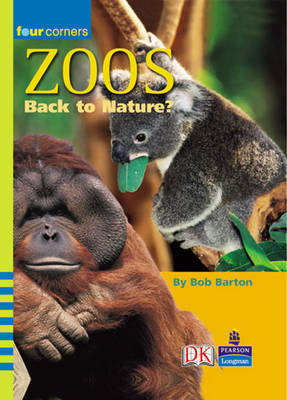 Four Corners: Zoos: Back to Nature by Bob Barton