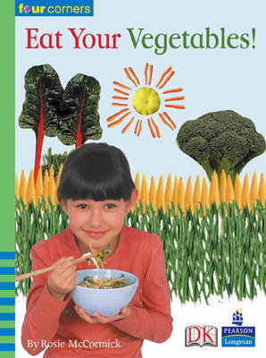 Four Corners: Eat Your Vegetables! by Rosie McCormick