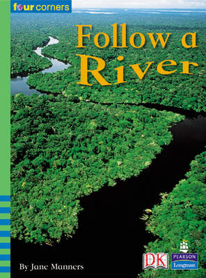 Four Corners: Follow a River by Jane Manners
