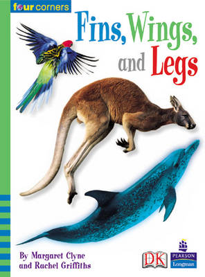 Four Corners: Fins Wings and Legs by Rachel Griffiths, Margaret Clyne